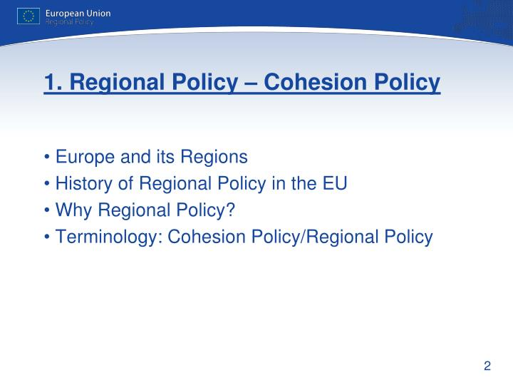 1. Regional Policy – Cohesion Policy