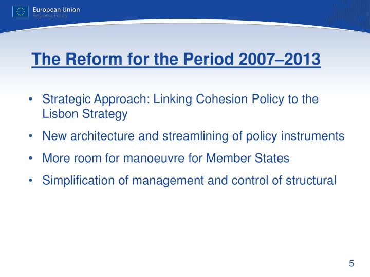 The Reform for the Period 2007–2013