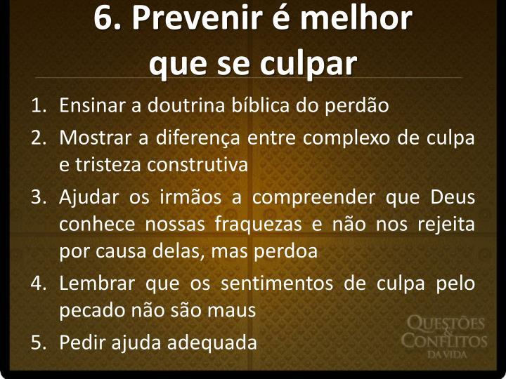 6. Prevenir é