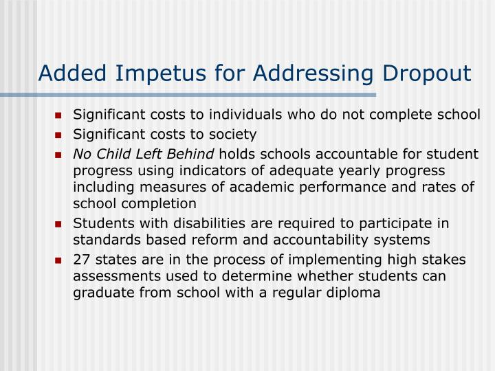 Added Impetus for Addressing Dropout