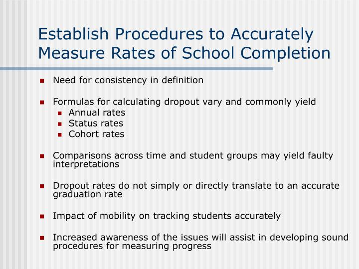 Establish Procedures to Accurately Measure Rates of School Completion