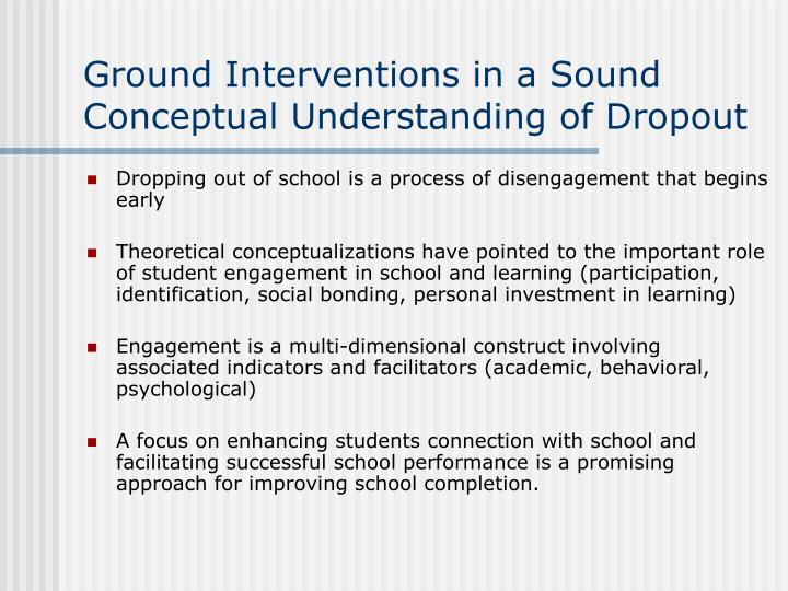 Ground Interventions in a Sound Conceptual Understanding of Dropout