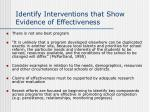 identify interventions that show evidence of effectiveness