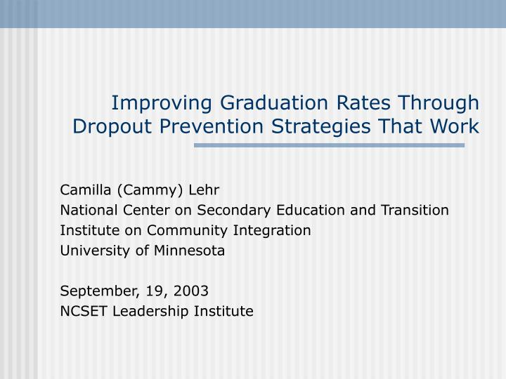Improving Graduation Rates Through Dropout Prevention Strategies That Work