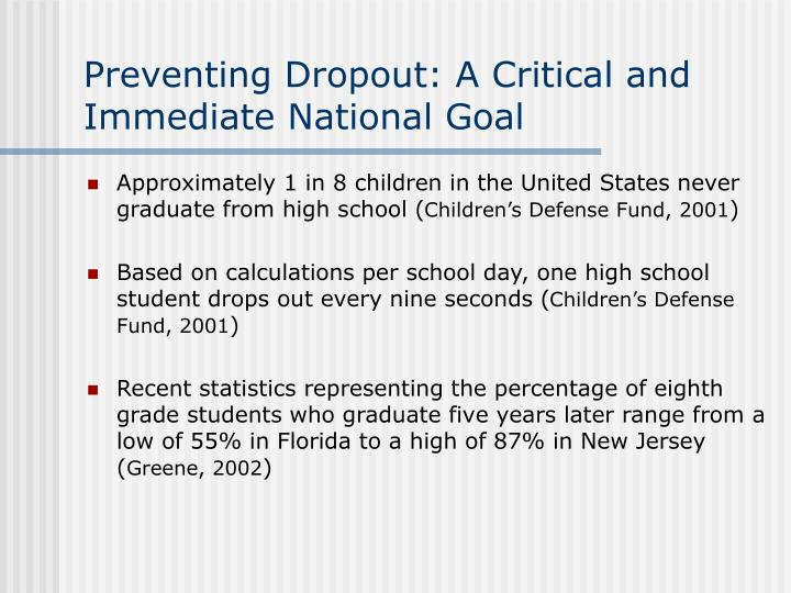 Preventing Dropout: A Critical and Immediate National Goal