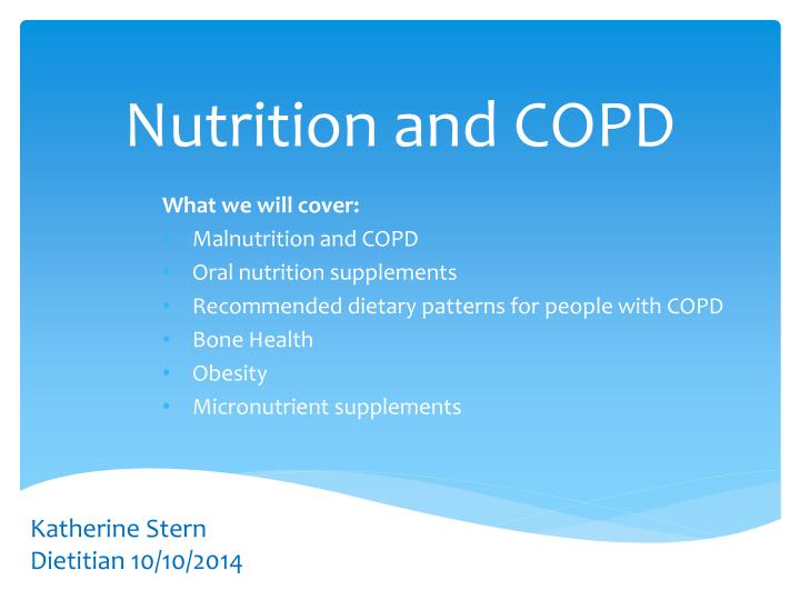 """copd and nutrition """"nutrition plays a pivotal role in patients with copd this is because weight is an important factor in how the lungs function,"""" said dr lubna javed, a family practitioner with healthcare partners nevada, a network of more than 200 primary care physicians and 1,300 specialists """"if a person is overweight, their lungs may have."""