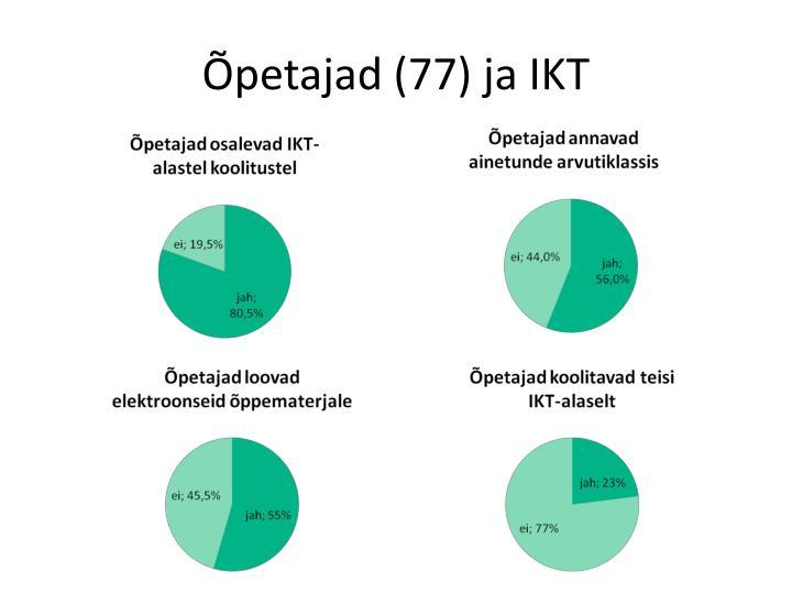 Õpetajad (77) ja IKT