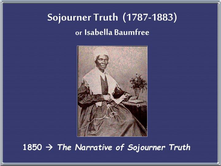 Sojourner Truth  (1787-1883)