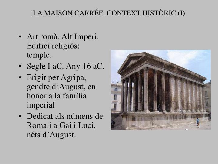 LA MAISON CARRÉE. CONTEXT HISTÒRIC (I)