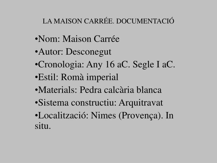LA MAISON CARRÉE. DOCUMENTACIÓ