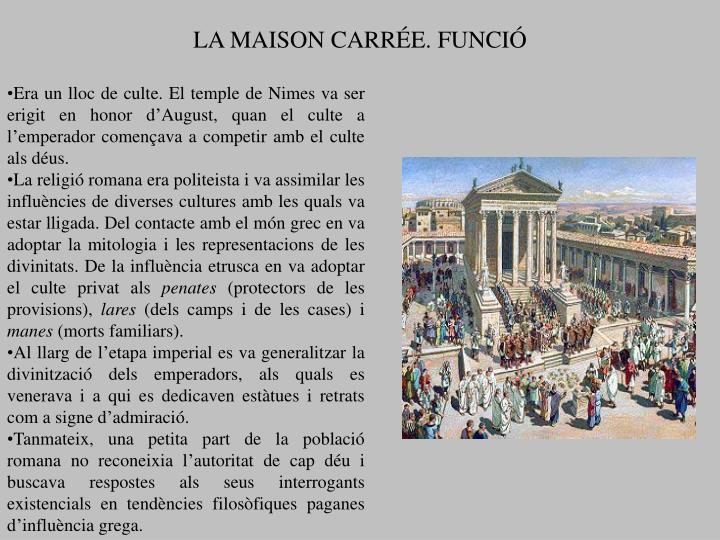 LA MAISON CARRÉE. FUNCIÓ