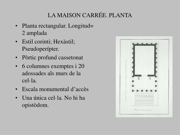 LA MAISON CARRÉE. PLANTA