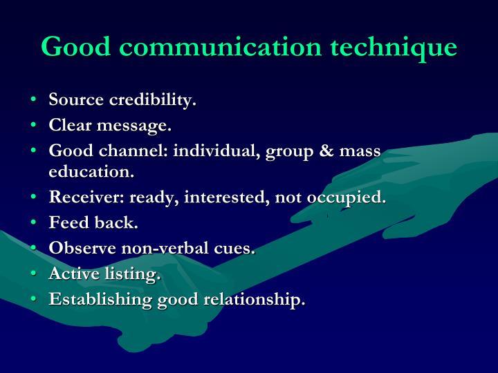 Good communication technique