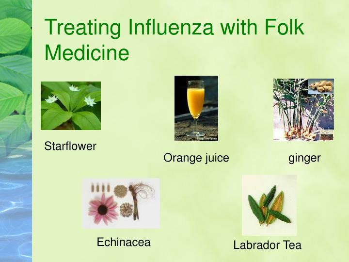 Treating Influenza with Folk   Medicine