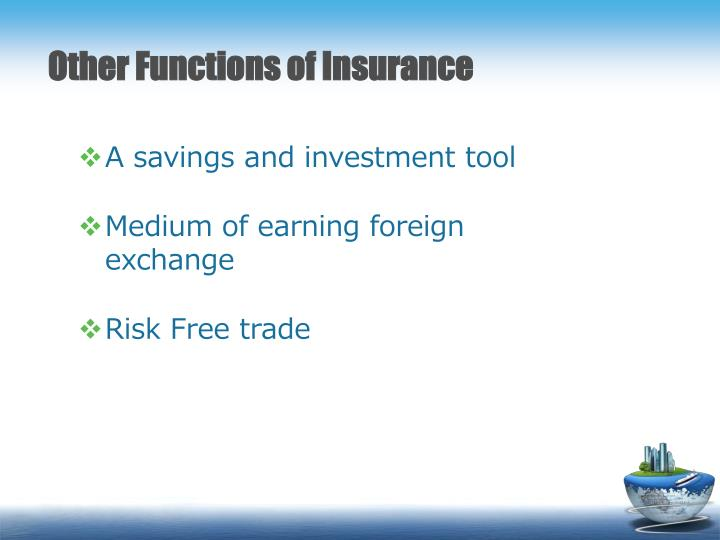 Other Functions of Insurance