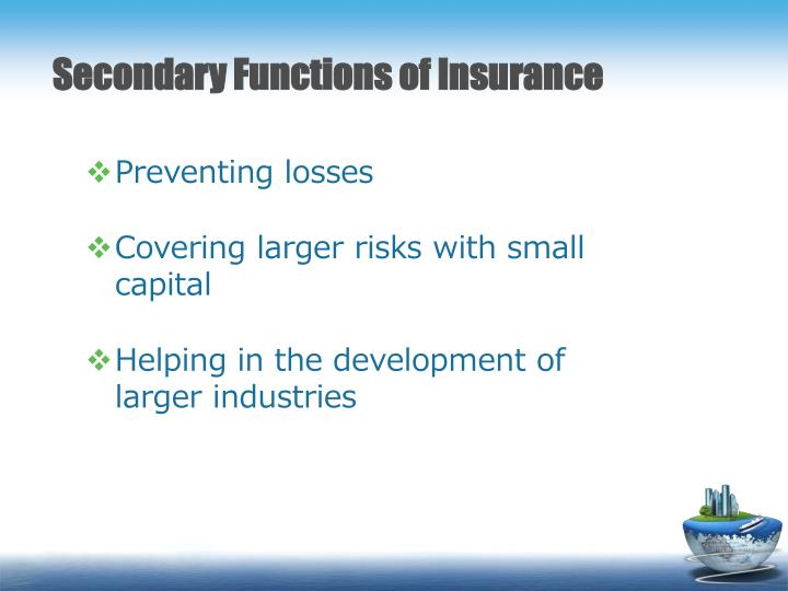 Secondary Functions of Insurance