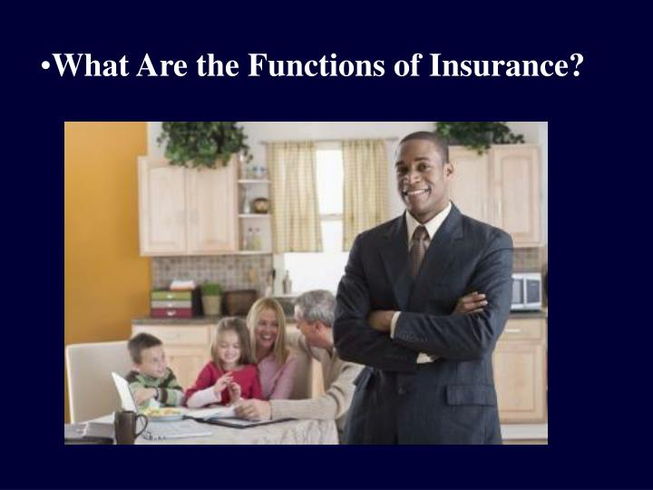 What Are the Functions of Insurance?