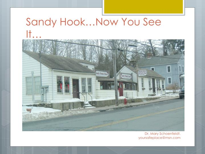 Sandy Hook…Now You See It…