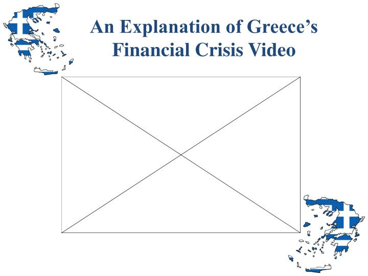 An Explanation of Greece's Financial Crisis Video