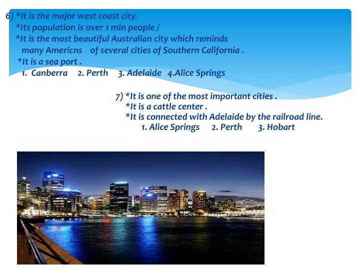 7) *It is one of the most important cities