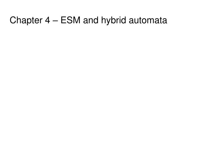Chapter 4 – ESM and hybrid automata