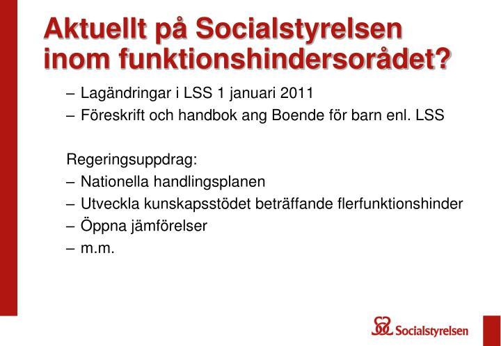 Aktuellt på Socialstyrelsen inom funktionshindersorådet?
