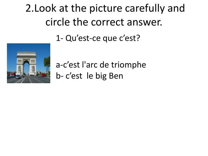 2.Look at the picture carefully and circle the correct answer.