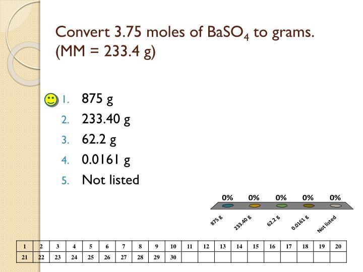 Convert 3.75 moles of BaSO