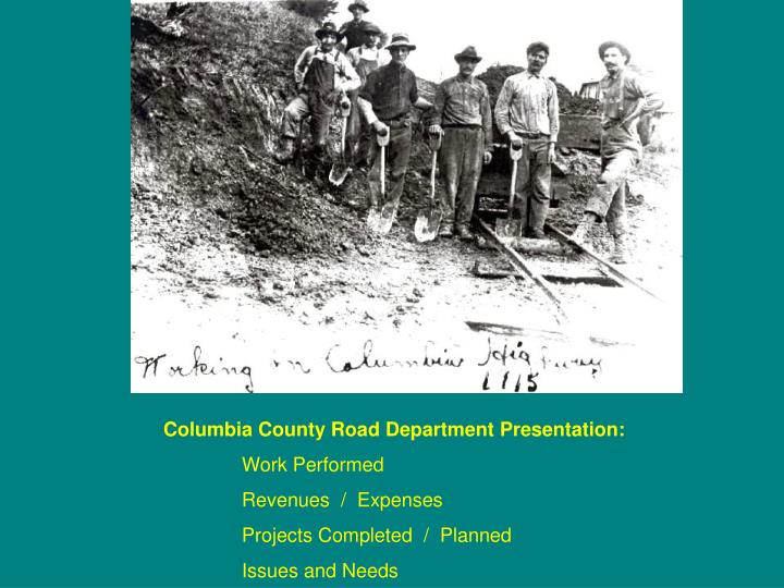 Columbia County Road Department Presentation: