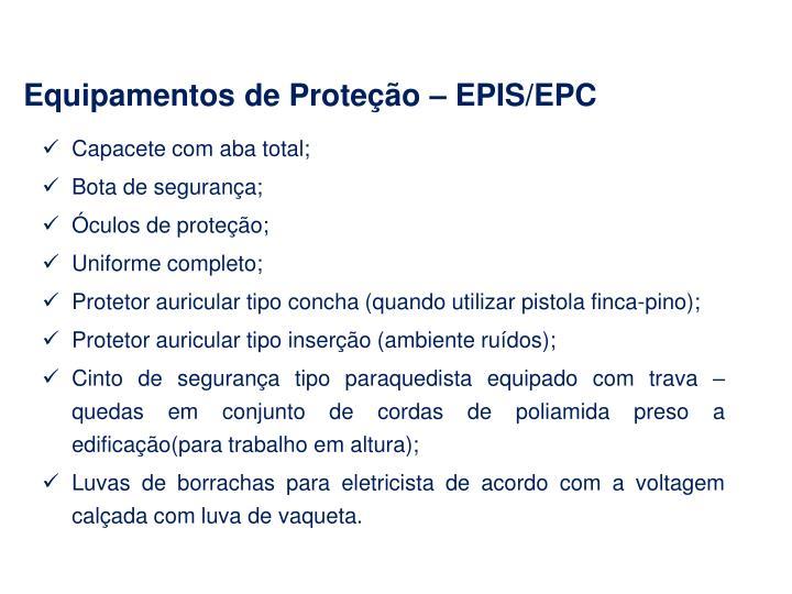 Equipamentos de Proteção – EPIS/EPC