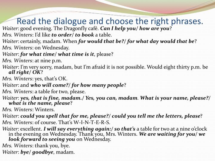Read the dialogue and choose the right phrases.