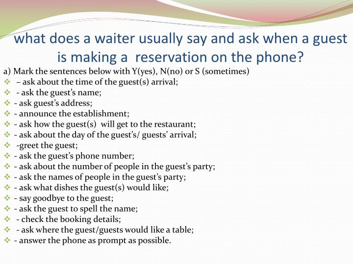 what does a waiter usually say and ask when a guest is making a  reservation on the phone?