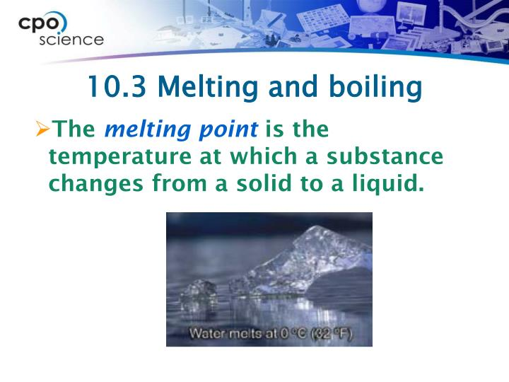 10.3 Melting and boiling