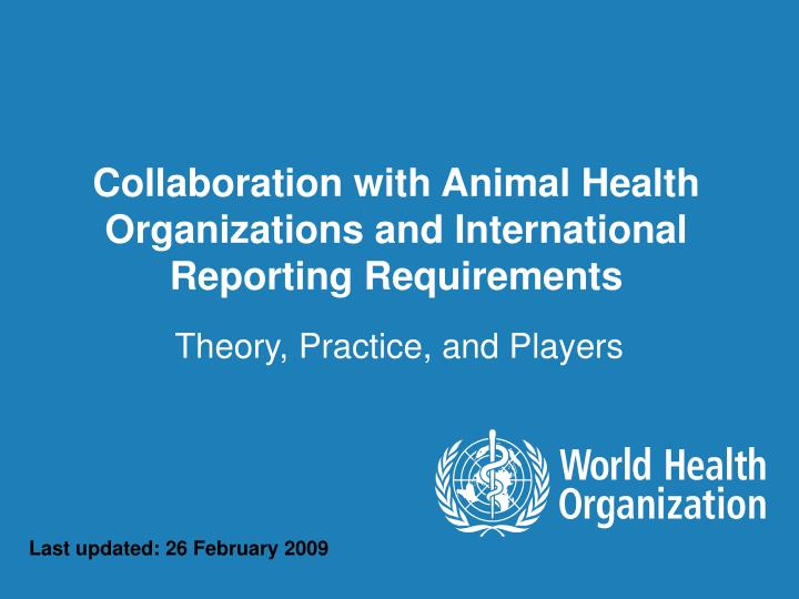 Collaboration with Animal Health Organizations and International Reporting Requirements