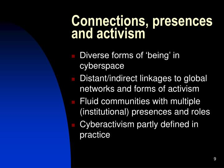 Connections, presences and activism