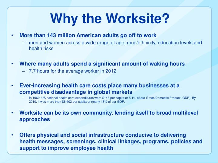 Why the Worksite?