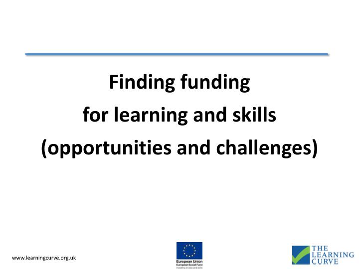 Finding funding for learning and skills opportunities and challenges