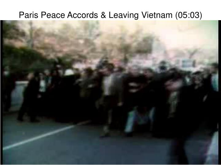 Paris Peace Accords & Leaving Vietnam (05:03)