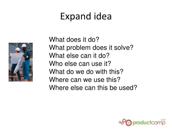 Expand idea