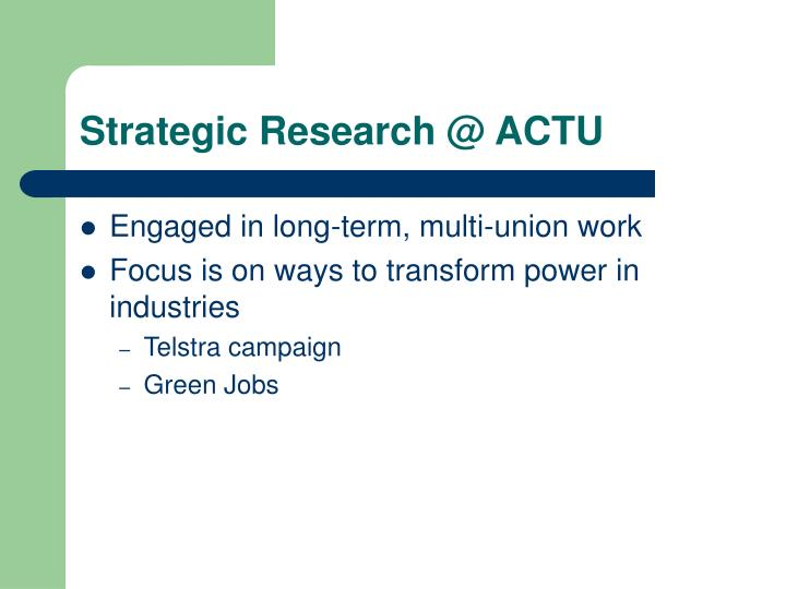 Strategic Research @ ACTU