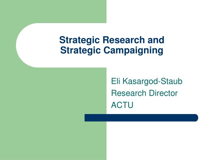 Strategic Research and