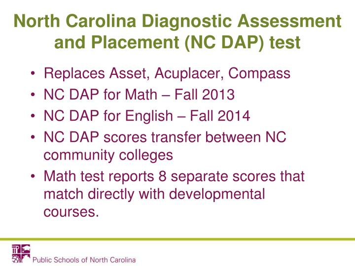 North Carolina Diagnostic Assessment and Placement (NC DAP) test