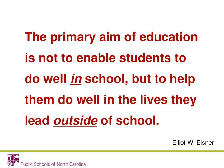 The primary aim of education is not to enable students to do well