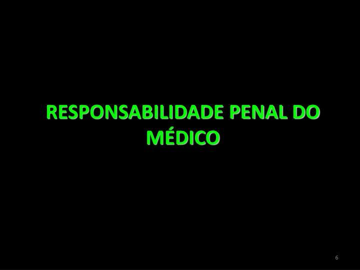 RESPONSABILIDADE PENAL DO MÉDICO