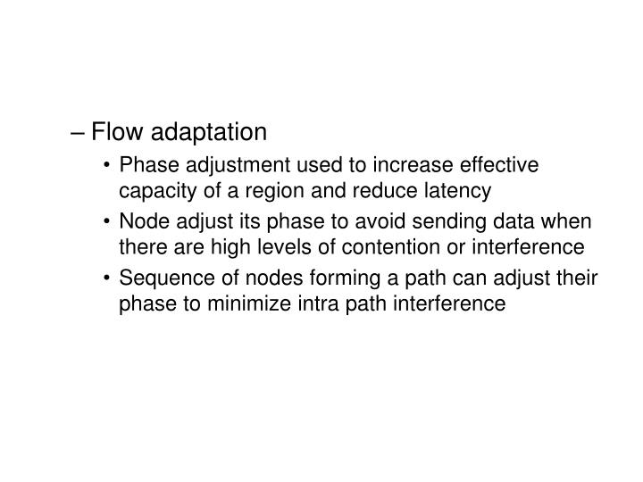 Flow adaptation