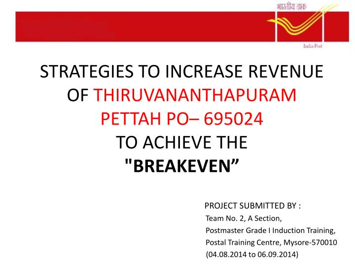 Strategies to increase revenue of thiruvananthapuram pettah po 695024 to achieve the breakeven