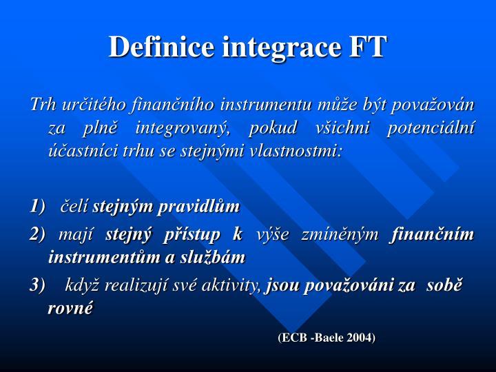 Definice integrace FT