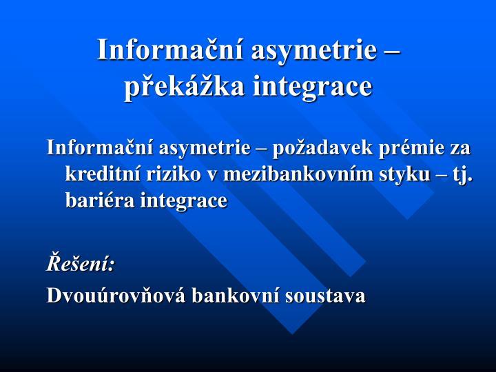 Informační asymetrie – překážka integrace