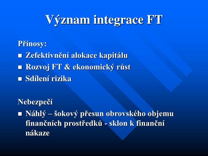 Význam integrace FT
