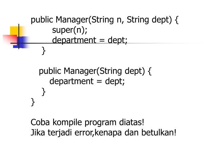 public Manager(String n, String dept) {